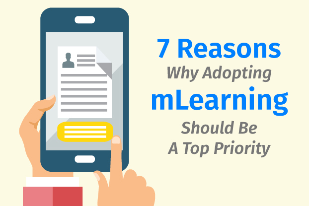 7 Reasons Why Adopting mLearning Should be A Top Priority