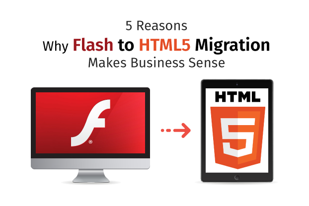 5 Reasons Why Flash to HTML5 migration Makes Business Sense