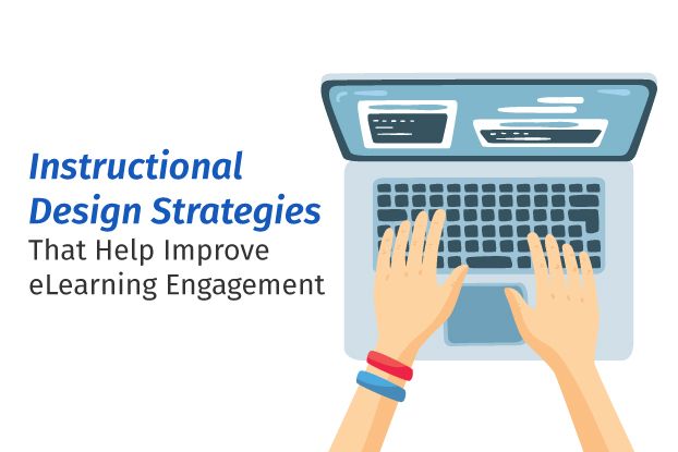 Instructional Design Strategies That Help Improve eLearning Engagement